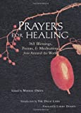 Prayers for Healing: 365 Blessings, Poems, & Meditations from Around the World: 365 Blessings, Poems and Meditations from Around the World -