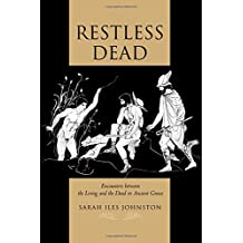 Restless Dead – Encounters between the Living and the Dead in Ancient Greece
