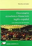 Diccionario económico-financiero inglés-español: con definición del término