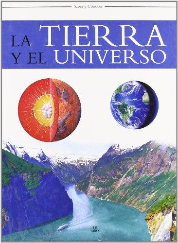 Tierra y el Universo. Saber y conocer por Vv.Aa.