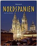 Reise durch Nordspanien - Andreas Drouve (Autor), Jürgen Richter (Fotograf)