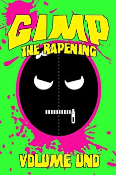 Gimp: The Rapening (Volume Uno) by [Harris, Brian]