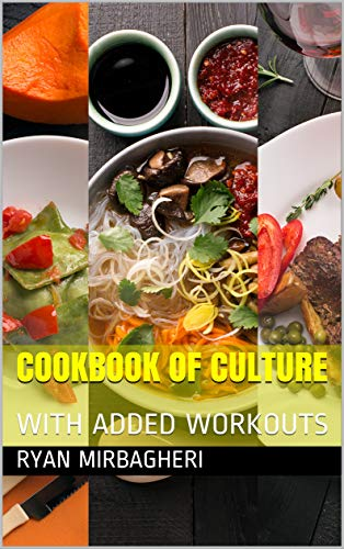 Cookbook Of Culture: WITH ADDED WORKOUTS (English Edition)