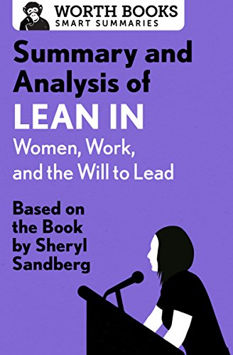 summary-and-analysis-of-lean-in-women-work-and-the-will-to-lead-based-on-the-book-by-sheryl-sandberg