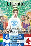 I, Bonita Big Witch on Campus, Volume 1: A Memoir of the Worlds Oldest Living Serial Virgin (Demoiselles of the Goddess)