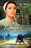 Rebeccas Choice PB (The Adams County Trilogy) by Eicher Jerry (2010-04-01)