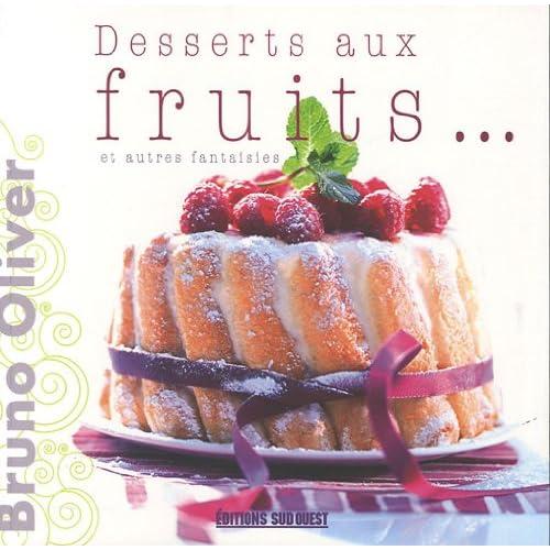 Desserts aux fruits... et autres fantaisies