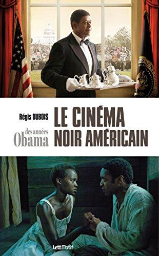 Le cinéma noir américain des années Obama (ESSAIS) par Régis Dubois