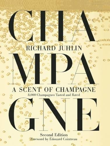 A Scent of Champagne: 8,000 Champagnes Tested and Rated por Richard Juhlin
