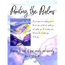 Painting the Psalms: Peace in the midst of fear, anxiety, and insecurity.