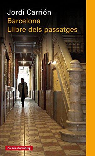 Barcelona. El llibre dels passatges (EBOOK) (Catalan Edition) por Jordi Carrión