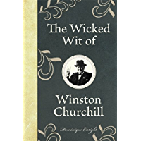 The Wicked Wit of Winston Churchill (English Edition)