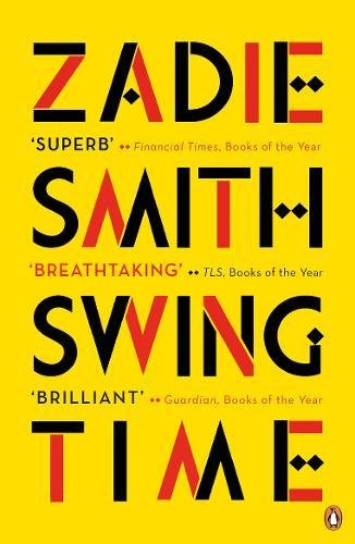 Swing Time: LONGLISTED for the Man Booker Prize 2017 (C E Smith)