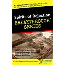 SPIRIT OF REJECTION: BREAKTHROUGH SERIES WITH DELIVERANCE PRAYERS (English Edition)