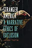 Stranger America: A Narrative Ethics of Exclusion (Cultural Frames, Framing Culture)