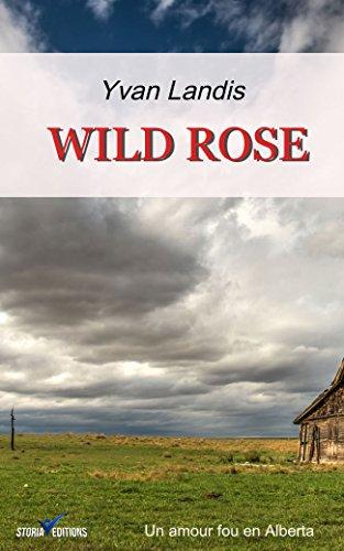 Couverture du livre WILD ROSE: Un amour fou en Alberta