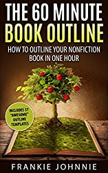 How to write a Book Outline Fast & East steps to write your nonfiction book: How to write a book includes 37  Book Outline templates (English Edition)