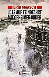 U-112 auf Feindfahrt mit geheimer Order (Ein Arne-Thomsen-Roman, Band 2)