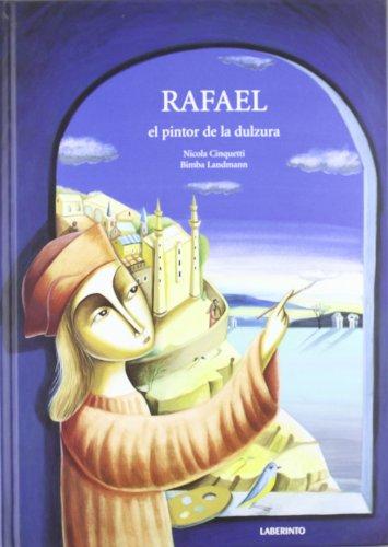 Rafael, el pintor de la dulzura (Álbumes ilustrados; Infantil y Juvenil)