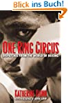 One Ring Circus: Dispatches from the...