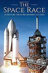 The Space Race: A History From Beginning to End