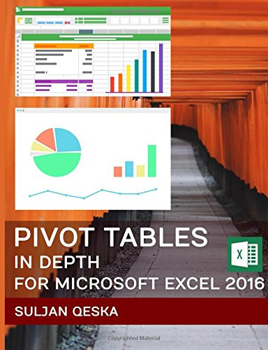 Pivot Tables In Depth For Microsoft Excel 2016