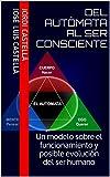 Image de Del autómata al ser consciente: Un modelo sobre el funcionamiento y posible evolución del ser humano