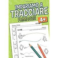 Tracciare Primi Passi: Libro per bambini Etá 4+ prescolare e principianti per imparare a tracciare liniee e forme…