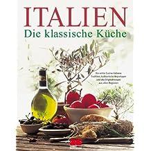 Italien, Die klassische Küche, Jubiläumsausgabe by Walter Cimbal (2003-09-05)