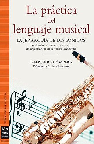 Descargar Libro La práctica del lenguaje musical: La jerarquía de los sonidos de Josep Jofré i Fradera