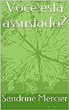 Voce esta assustado? (Portuguese Edition)