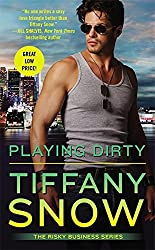 Playing Dirty (Risky Business) by Tiffany Snow (2015-09-29)