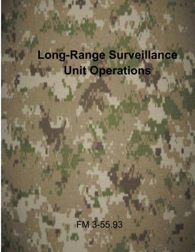 Long-Range Surveillance Unit Operations: FM 3-55.93 (U.S. Army Field Manuals) Surveillance Unit