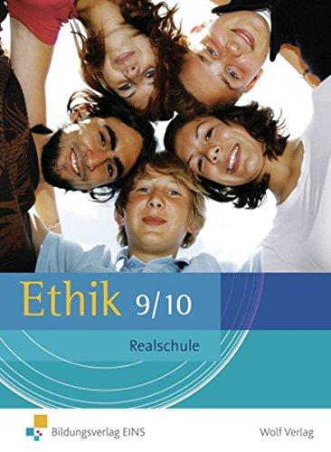 Ethik / Ausgabe für Realschule Bayern: Ethik, Ausgabe Realschule Bayern : Jahrgangsstufe 9/10