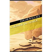 L'Homme du Maroc (French Edition)