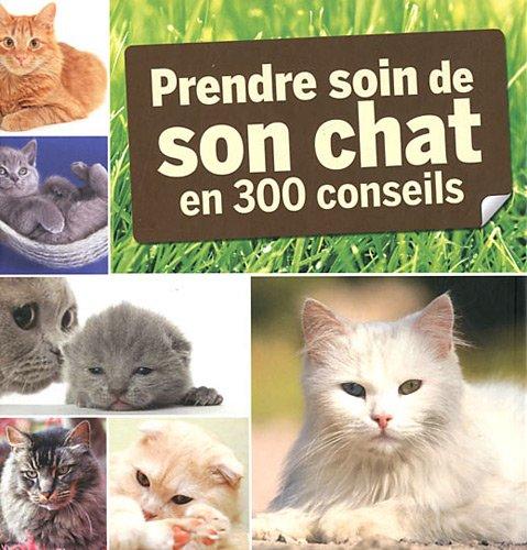 Prendre soin de son chat en 300 conseils