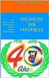 PROMO76 WA Madness: 40° Aniversario Promoción 1976 - Grupo WhatsApp (Spanish Edition)