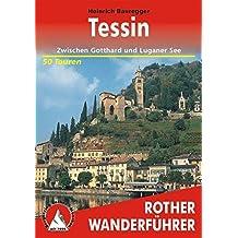 Tessin: Zwischen Gotthard und Luganer See. 50 Touren. (Rother Wanderführer)