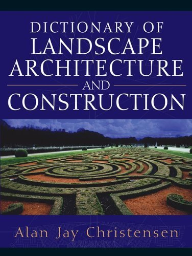 Dictionary of Landscape Architecture and Construction 1st edition by Christensen, Alan (2005) Hardcover