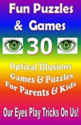Fun Puzzles & Games - 30 Optical Illusions Games & Puzzles for Parents & Kids (Puzzles and Games) (Volume 1) by Rosa Suen (2014-09-04)