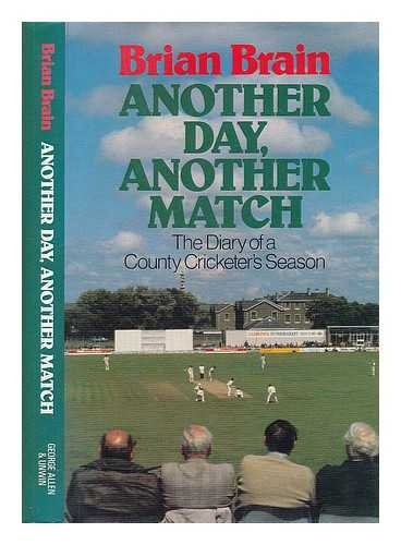 Another Day, Another Match: Diary of a County Cricketer's Season por Brian Brain