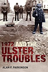 1972 and the Ulster Troubles: A Very Bad Year
