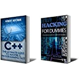 C++: The Ultimate Guide to Learn C Programming and Computer Hacking for Dummies (c plus plus, C++ for beginners, hacking exposed, how to hack) (HTML, Javascript, ... CSS, Java, PHP Book 1) (English Edition)