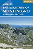 Cicerone Trekking The Mountains of Montenegro: A Walker's and Trekker's Guide