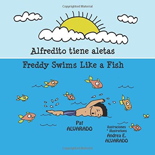 Descargar Libro ¡Alfredito tiene aletas! * Freddy swims like a fish! de Pat Alvarado