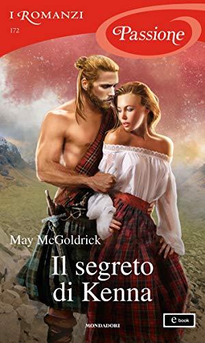 Il segreto di Kenna (I Romanzi Passione) (The Scottish Relic Trilogy (versione italiana) Vol. 1) (Italian Edition)