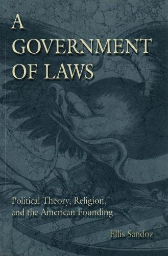 A Government of Laws: Political Theory, Religion and the American Founding (Eric Voegelin Institute Series in Political Philosophy) por Ellis Sandoz