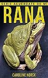 Rana: Libro de imágenes asombrosas y datos curiosos sobre los Rana para niños...