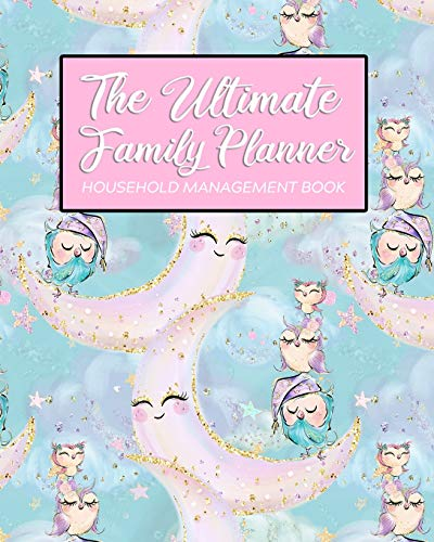 The Ultimate Family Planner Household Management Book: Pink Moon Faux Gold Cute Owl Family Bird Mom Tracker |  Calendar Contacts Password | School ... Budget Expenses  |  Mothers Day Gift (Knapp Family Planner Amy)