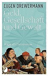 Kapital & Christentum: Geld, Gesellschaft und Gewalt - Kapital und Christentum (Band 1)